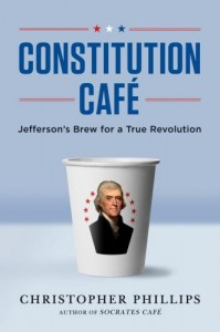 Constitution Cafe: Jefferson's Brew for a True Revolution cover